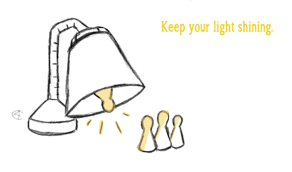 Keep your light shining.